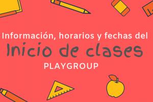 Inicio de clases Playgroup : información, horarios y fechas.