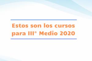 Conoce cómo serán los III° medios 2020