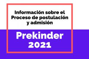 Información sobre el proceso de postulación y admisión a prekínder 2021